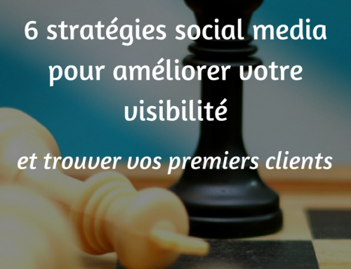 6 stratégies social media pour améliorer votre visibilité