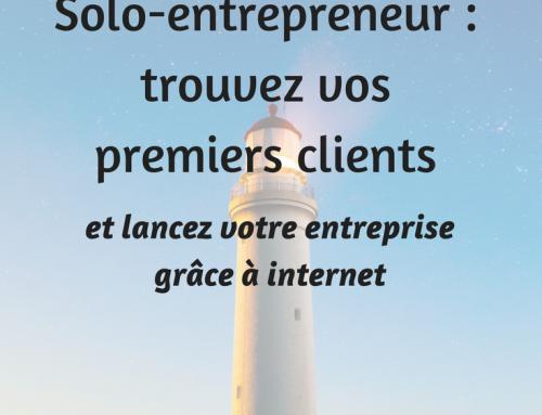 Freelance : comment trouver vos premiers clients et lancer votre entreprise