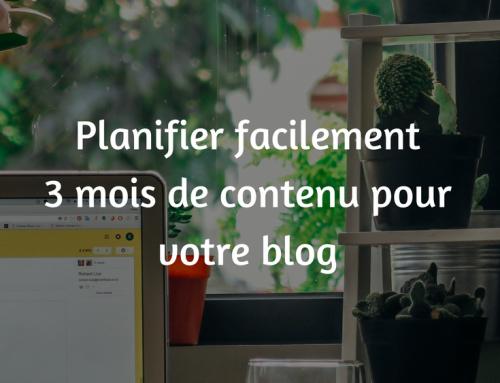 Planifier 3 mois de contenu pour votre blog