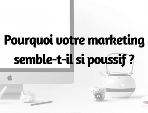 Pourquoi votre marketing semble-t-il si poussif ?