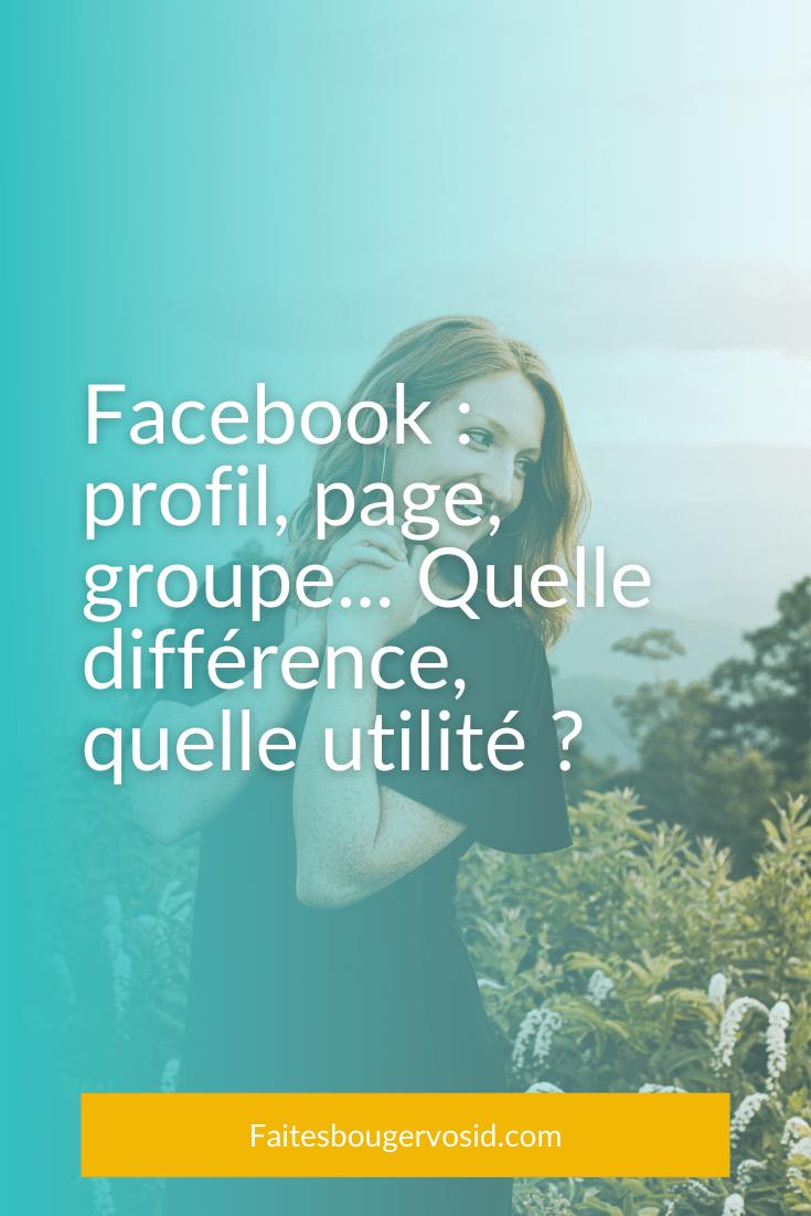 Sur Facebook, vous avez trois fonctions : le profil, la page et le groupe. Chacun à une fonction précise et répond à un besoin