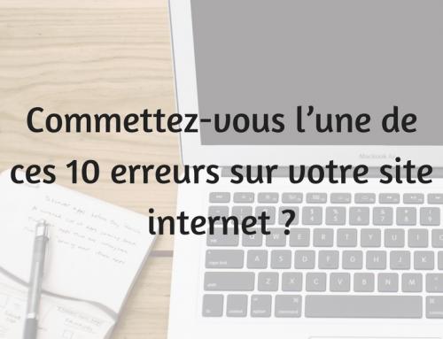 Commettez-vous l'une de ces 10 erreurs sur votre site internet ?