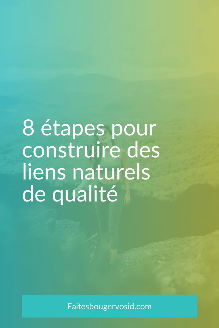 Découvrez les 8 étapes qui vous permettront d'obtenir des liens naturels de qualité et augmentez votre visibilité sur internet !