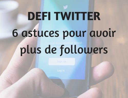 Défi Twitter : 6 façons d'avoir plus de followers !