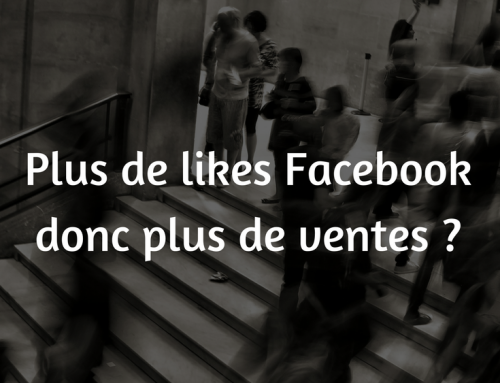 Plus de likes Facebook donc plus de ventes ?