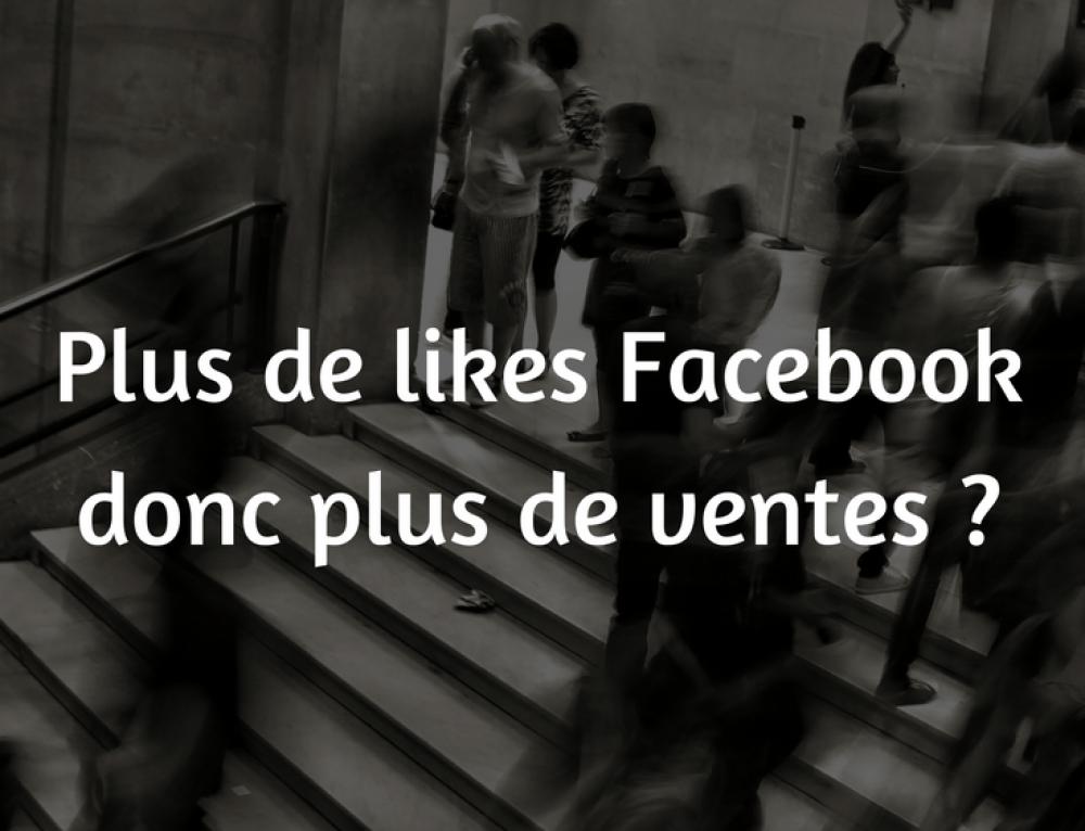 Plus de likes Facebook donc plus de ventes ?
