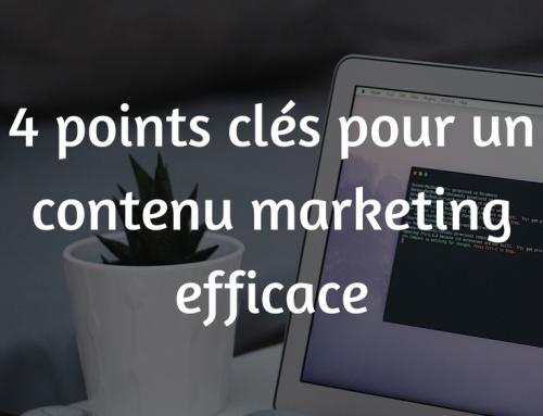 4 points clés pour un contenu marketing efficace