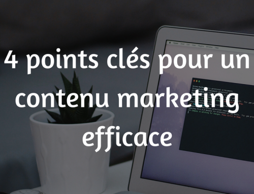 4 points clés pour un contenu marketing efficace