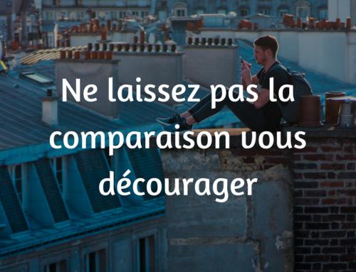 Ne laissez pas la comparaison vous décourager