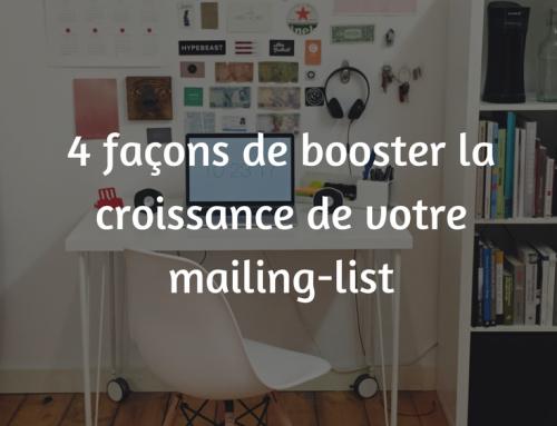 4 façons de booster la croissance de votre mailing-list