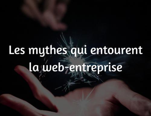 Les mythes qui entourent la web-entreprise