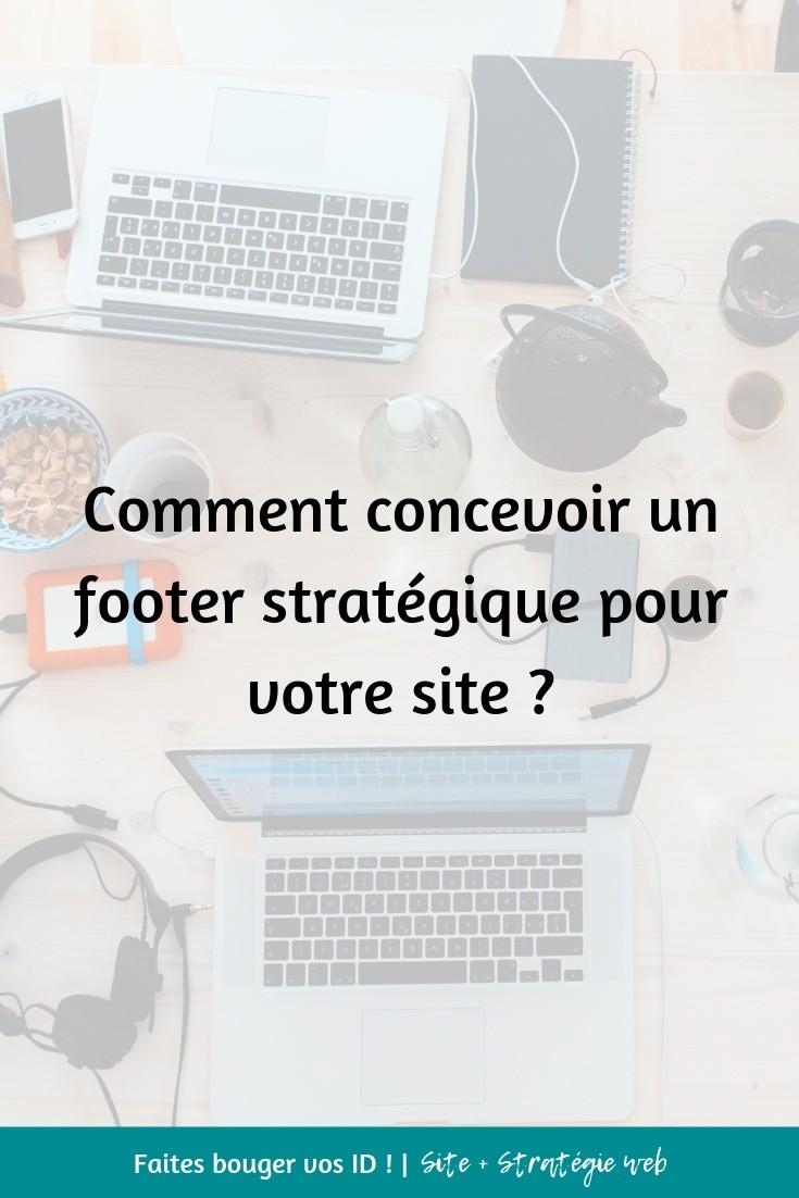 Quand vous travaillez sur votre site internet, vous devez avoir une stratégie en tête. Dans cet article, vous apprendrez à concevoir un footer stratégique.