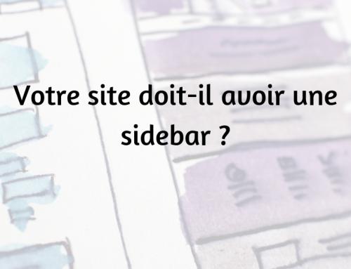 Comment savoir si votre site doit avoir une sidebar ou non ?