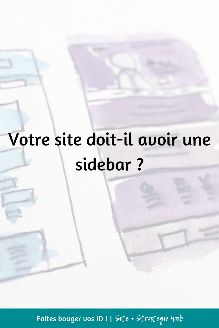 Lors de la création de votre site internet, vous devez prendre de nombreuses décisions. Il est important de décider si vous devez inclure une sidebar.