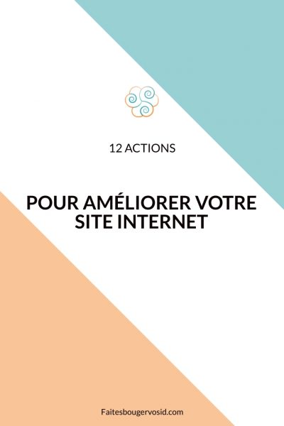 12 actions pour améliorer et optimiser votre site internet