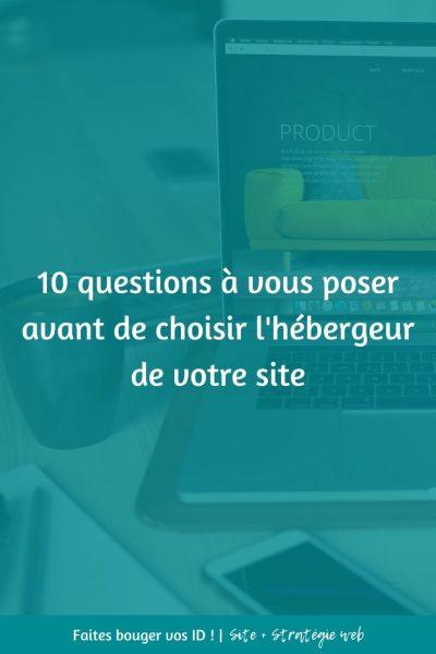 L'une des premières décisions à prendre, quand vous créez votre site, est de choisir l'hébergeur de votre site. Pas facile...Voici 10 critères.