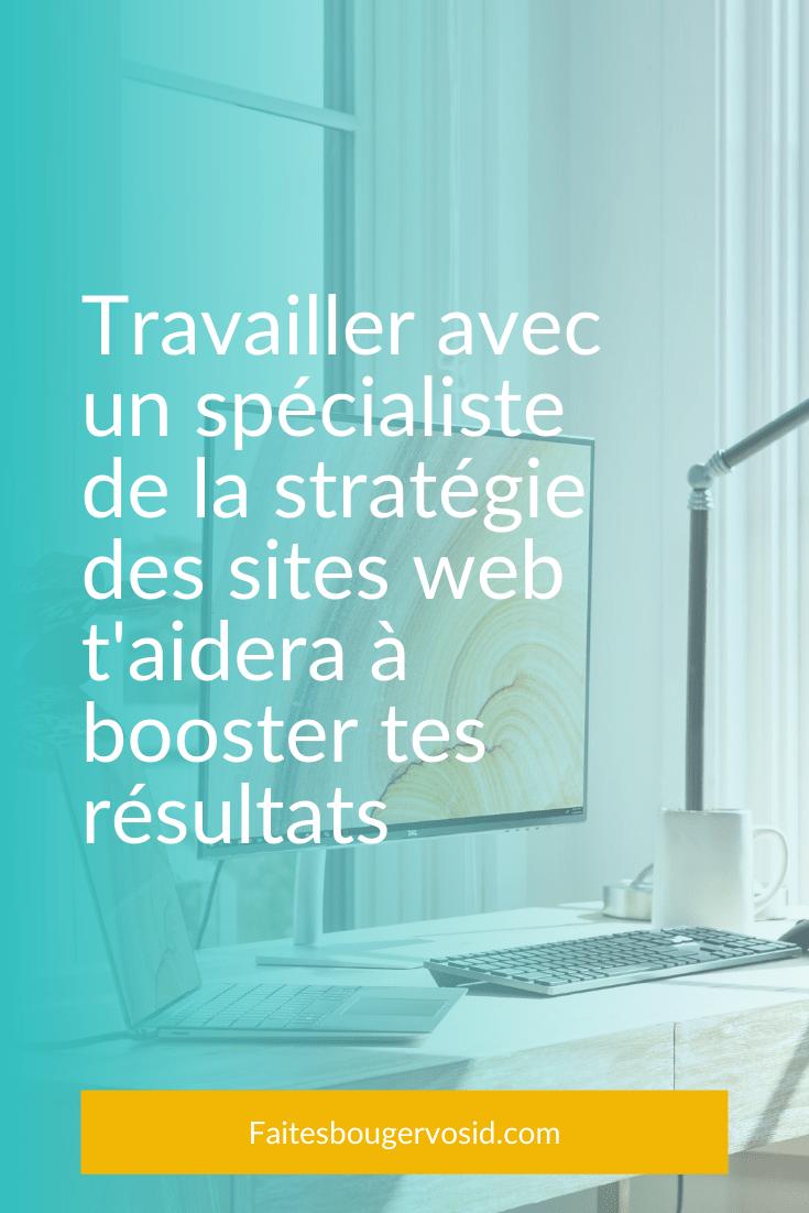 Travailler avec un spécialiste de la stratégie des sites Web vous apporte une clarté et des conseils pour améliorer votre site et vendre