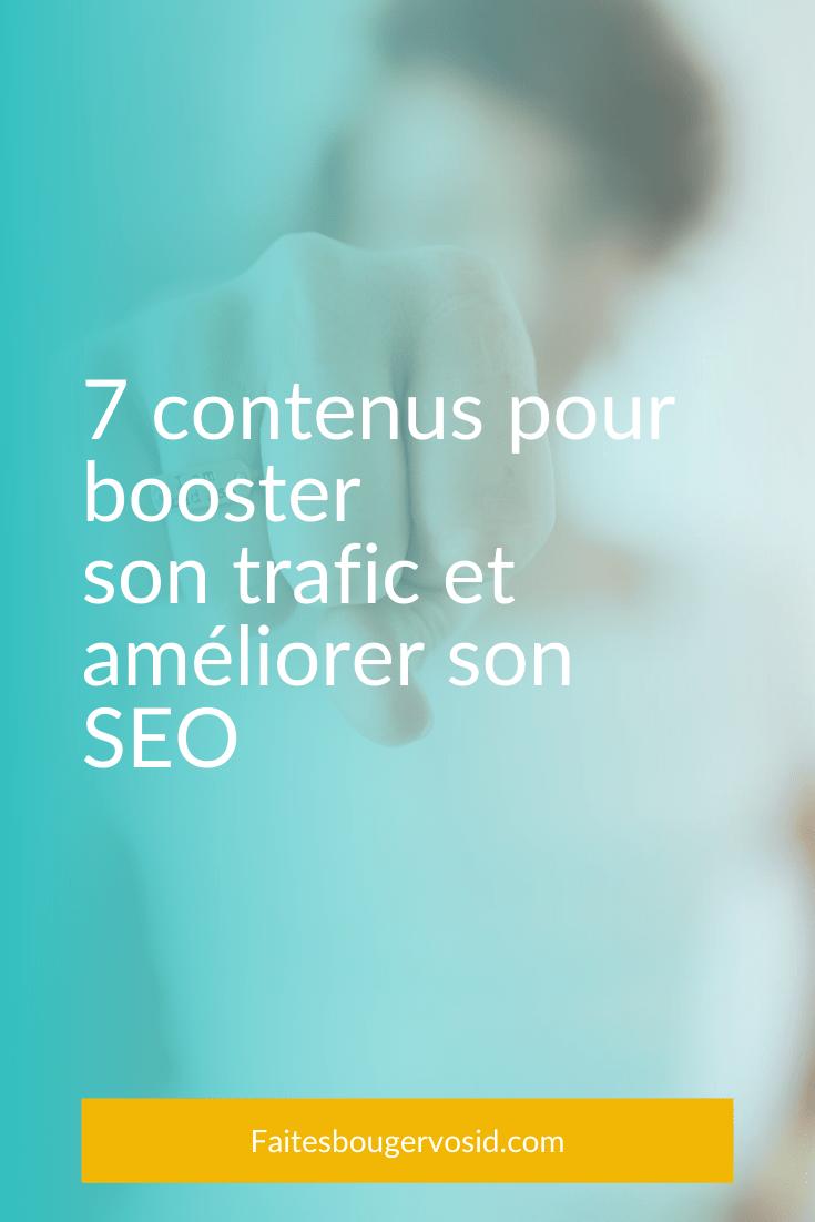 Améliorer son SEO, booster son trafic, augmenter l'engagement grâce à ces 7 types de contenus. Le marketing de contenu est une question de valeur !