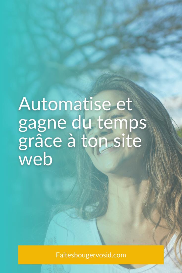 Un site web n'est pas juste là pour afficher ton image de marque, il peut être un outil précieux qui te permet d'automatiser ton entreprise.