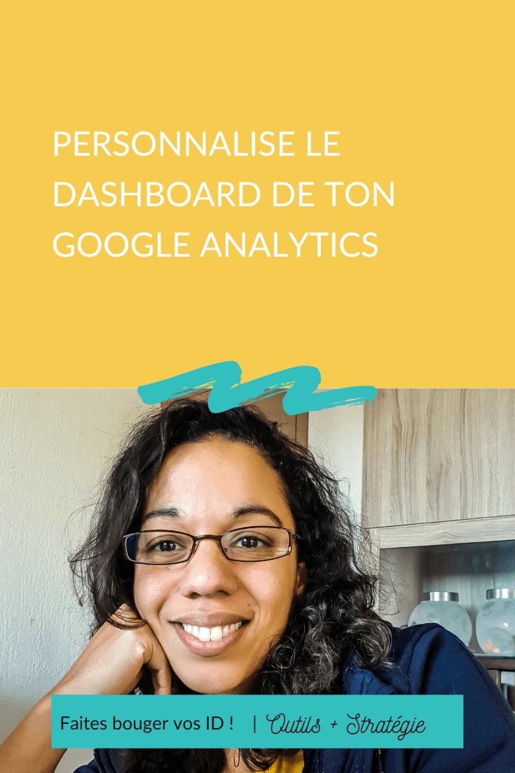 Comment personnaliser ton tableau de bord Google Analytics pour une gestion plus simple de tes données et faciliter tes prises de décisions ?